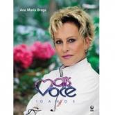 Mais Você 10 Anos - Cod. do Produto: 7017306  Ana Maria Braga